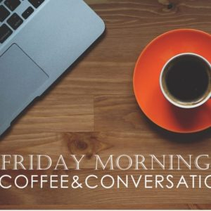 event graphic for friday coffee and conversation